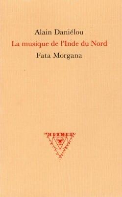 La Musique de l'Inde du Nord - Fata Morgana